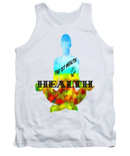 The First Wealth Is Health Tank Top