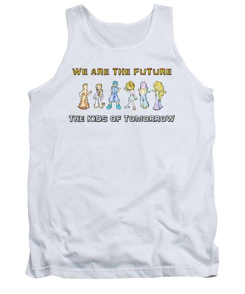 The Kids Of Tomorrow Tank Top