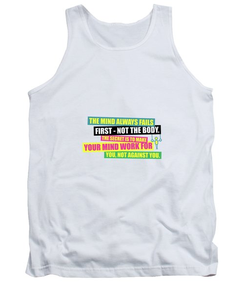 The Mind Always Fails First Gym Inspirational Quotes Poster Tank Top