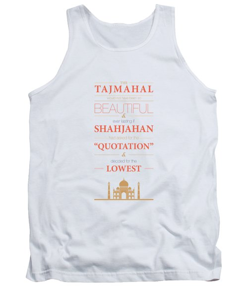 The Tajmahal Would Not Have Been So Beautiful Life Inspirational Quotes Poster Tank Top