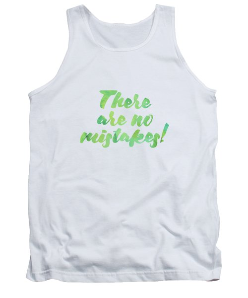 There Are No Mistakes Tank Top