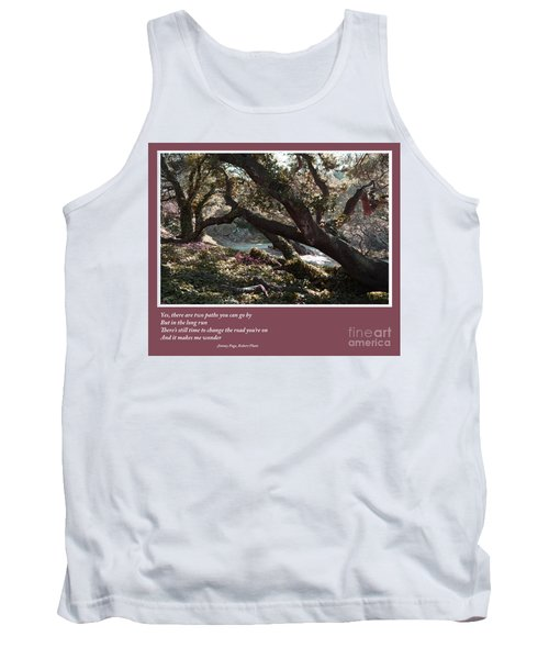 There's Still Time To Change The Road You're On Tank Top