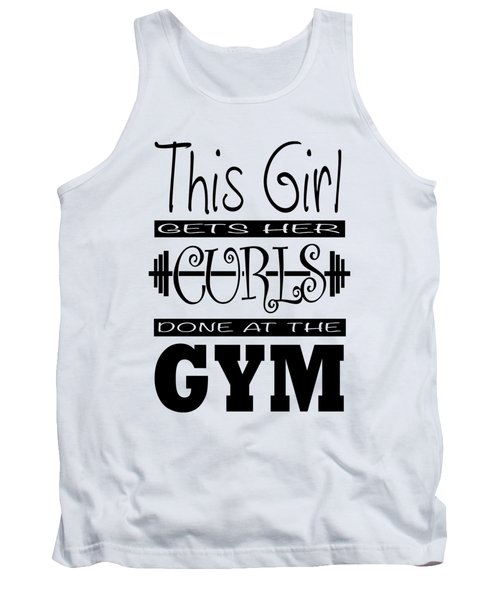 This Girl Gets Her Curls Done At The Gym Tank Top