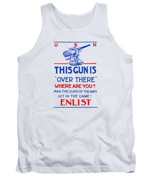 This Gun Is Over There - Usn Ww1 Tank Top