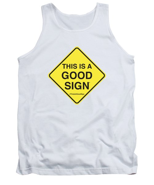 This Is A Good Sign Tank Top