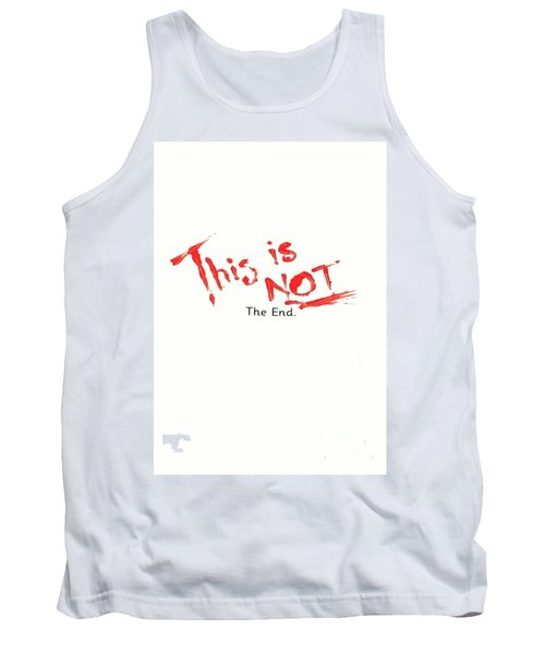 This Is Not The End Tank Top