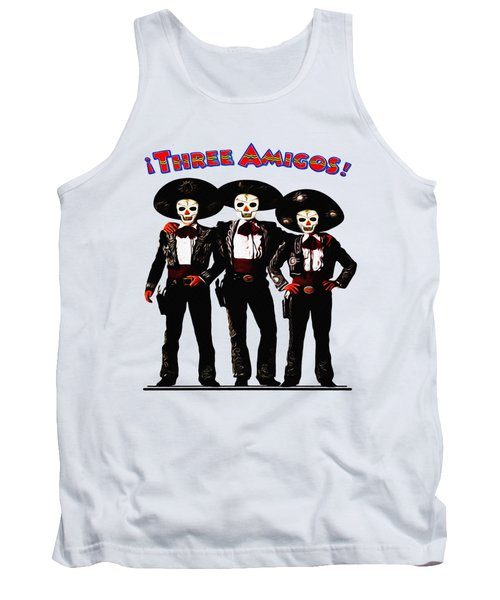 Tank Top featuring the photograph Three Amigos - Day Of The Dead by Bill Cannon