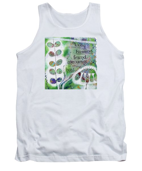 Today Will Never Come Again. Be A Blessing. Be A Friend. Encourage Someone. Let Your Words Heal. Tank Top by Stanka Vukelic