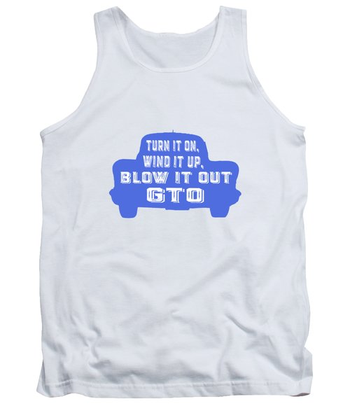 Turn It On Wind It Up Blow It Out Gto Tank Top