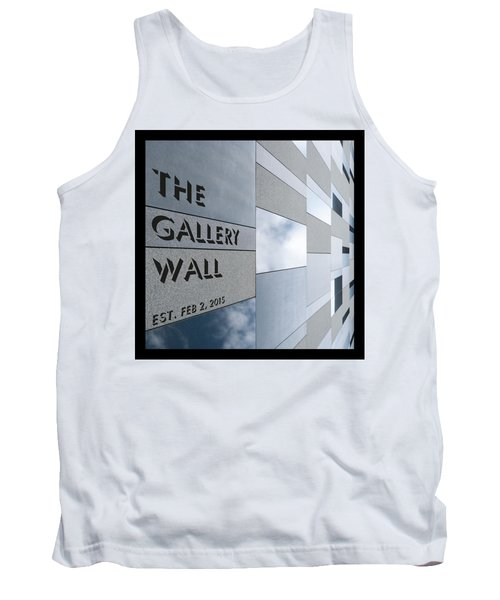 Tank Top featuring the photograph Up The Wall-the Gallery Wall Logo by Wendy Wilton