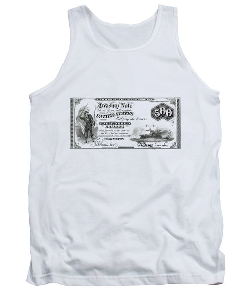Tank Top featuring the digital art U.s. Five Hundred Dollar Bill - 1864 $500 Usd Treasury Note  by Serge Averbukh