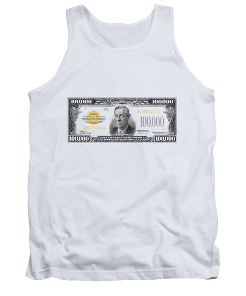 Tank Top featuring the digital art U.s. One Hundred Thousand Dollar Bill - 1934 $100000 Usd Treasury Note  by Serge Averbukh