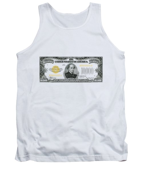 Tank Top featuring the digital art U.s. Ten Thousand Dollar Bill - 1934 $10000 Usd Treasury Note by Serge Averbukh