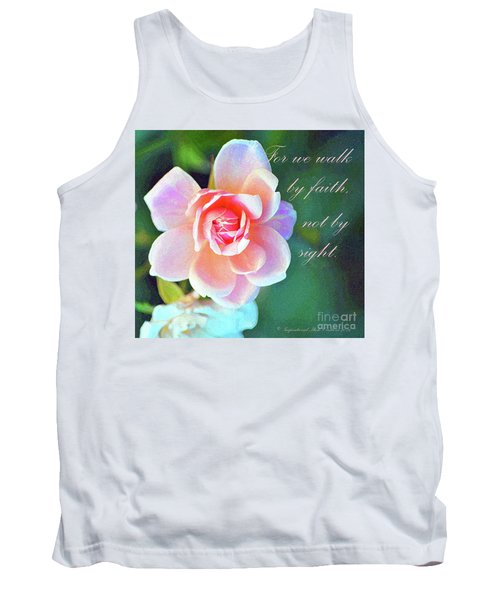 Walk By Faith Tank Top by Inspirational Photo Creations Audrey Woods
