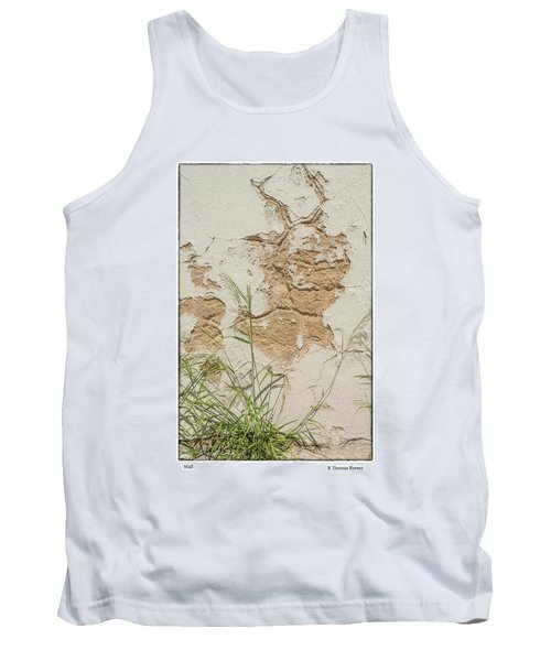 Tank Top featuring the photograph Wall by R Thomas Berner