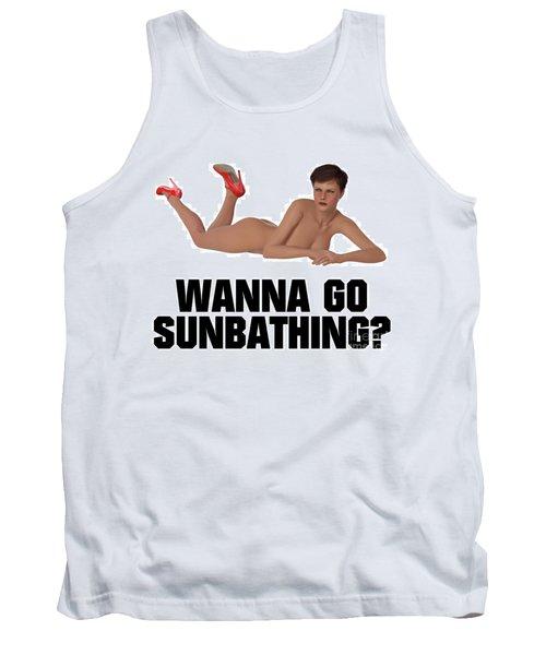 Wanna Go Sunbathing? Tank Top by Esoterica Art Agency