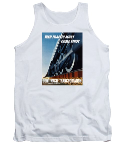 War Traffic Must Come First Tank Top