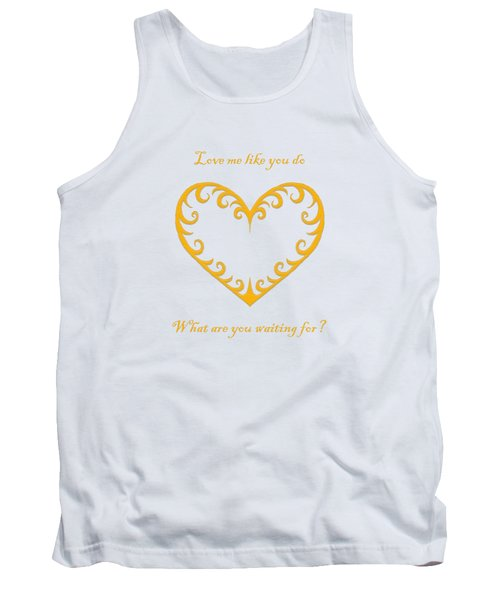 What Are You Waiting For? Tank Top by Terri Waters