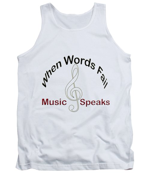 Where Words Fail Music Speaks Tank Top by M K  Miller