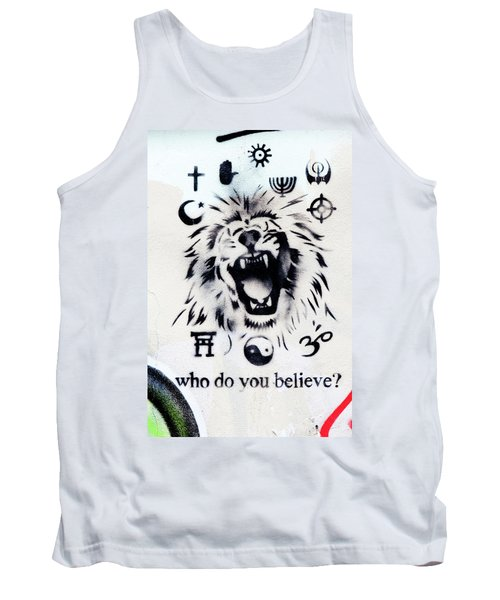 Tank Top featuring the photograph Who Do You Believe by Art Block Collections