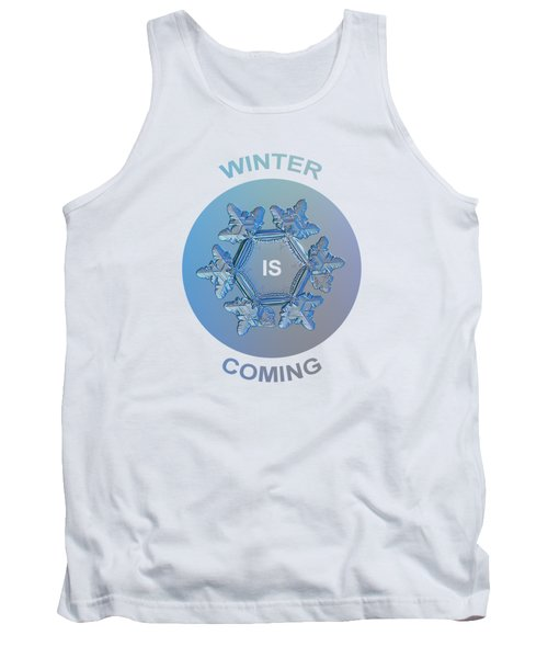 Winter Is Coming - Snowflake Illustration Tank Top