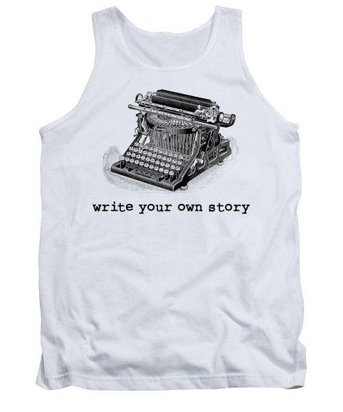 Write Your Own Story T-shirt Tank Top
