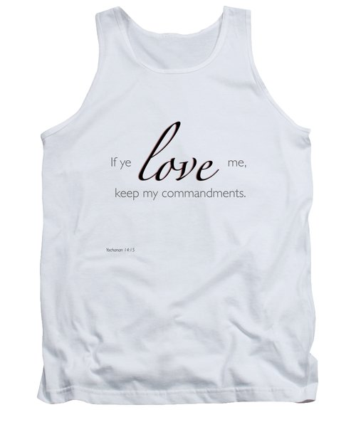 Yochanan 14-15 If You Love Me Tank Top