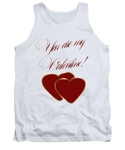 You Are My Valentine Digital Typography Tank Top by Georgeta Blanaru