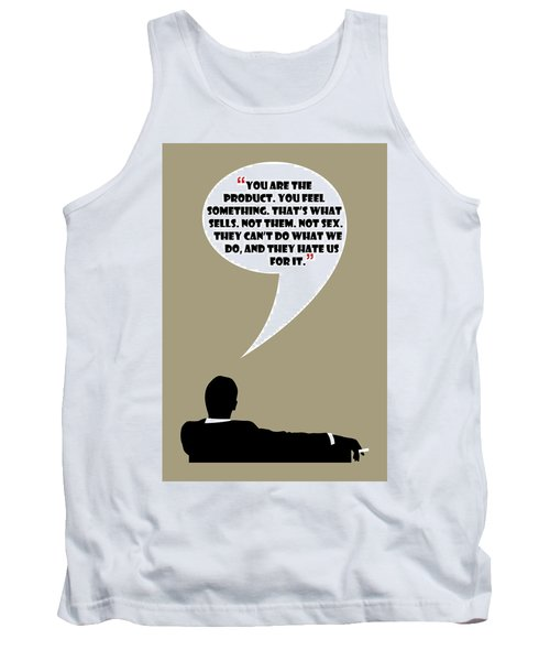 You Are The Product - Mad Men Poster Don Draper Quote Tank Top
