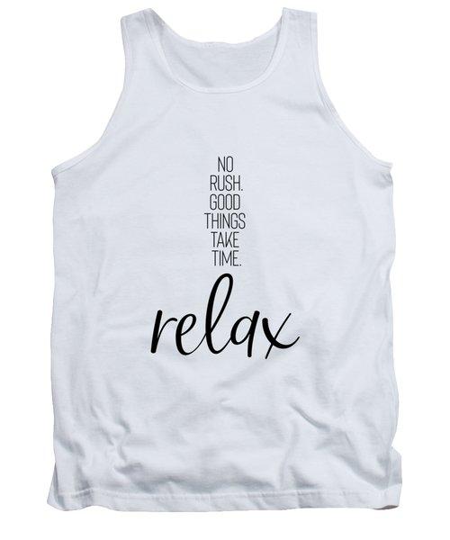 No Rush. Good Things Take Time. Relax. Tank Top