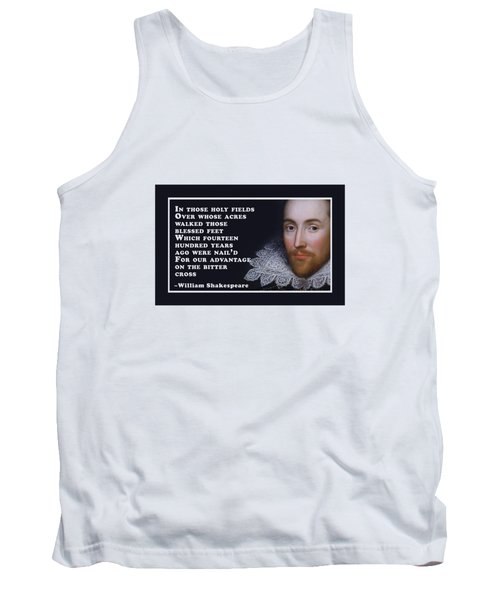 In Those Holy Fields #shakespeare #shakespearequote Tank Top