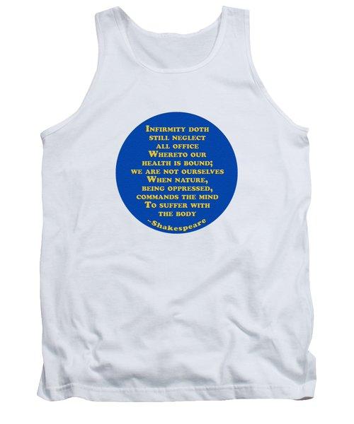 Infirmity Doth Still Neglect #shakespeare #shakespearequote Tank Top