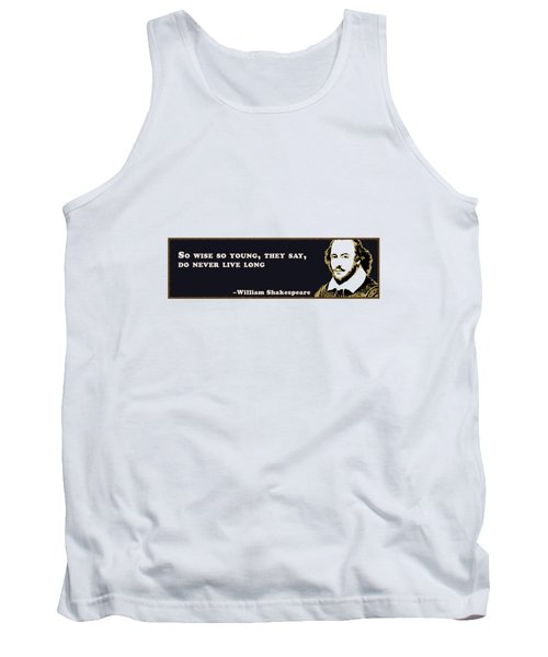 So Wise So Young #shakespeare #shakespearequote Tank Top