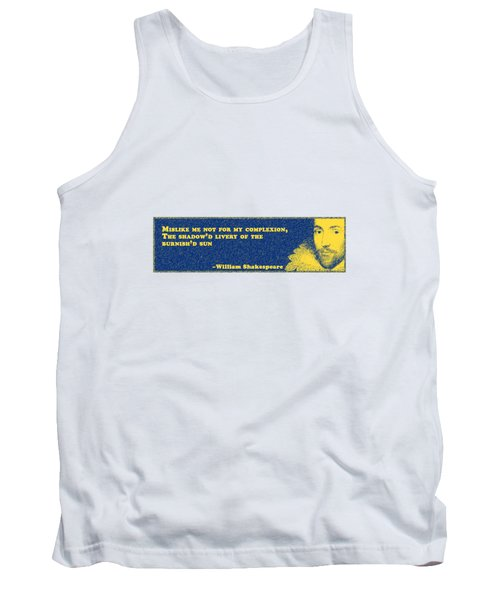 Mislike Me Not For My Complexion #shakespeare #shakespearequote Tank Top