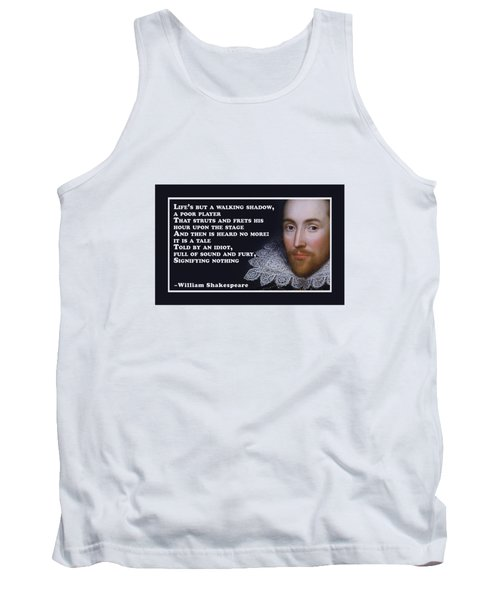 Life's But A Walking Shadow #shakespeare #shakespearequote Tank Top