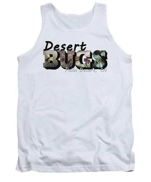Desert Bugs Big Letter Tank Top