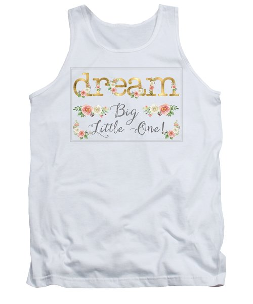Dream Big Little One - Blush Pink And White Floral Watercolor Tank Top