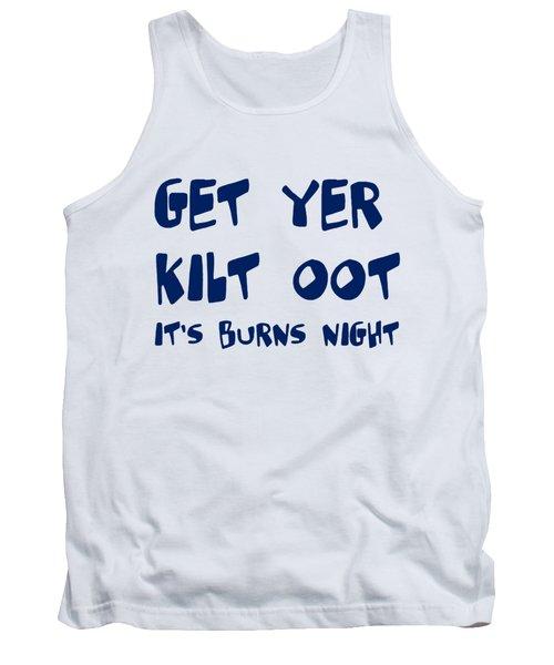 Get Yer Kilt Oot Its Burns Night Blue Text Tank Top