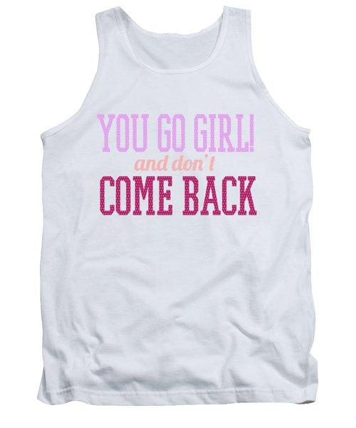 Go Girl Tank Top