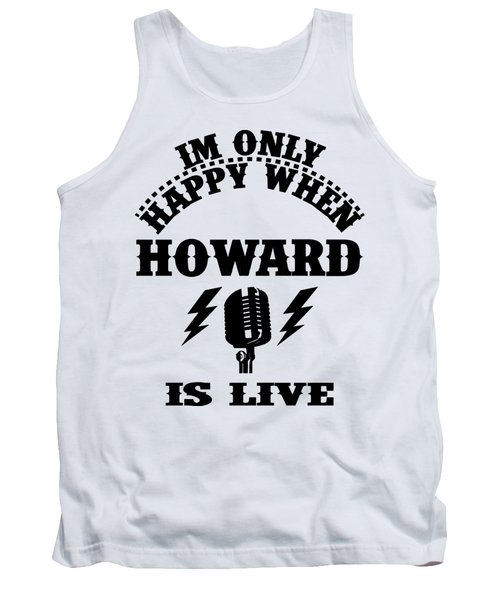 Howard Is Live Tank Top