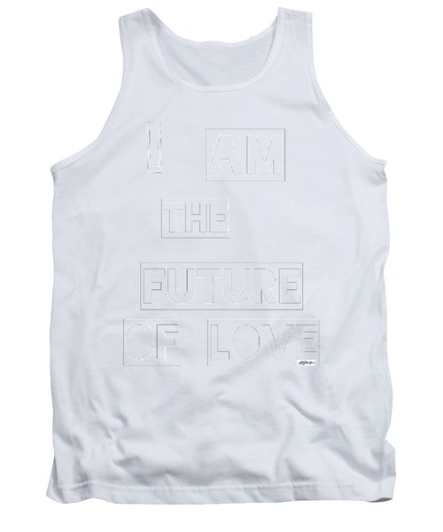 I Am The Future Of Love Tank Top