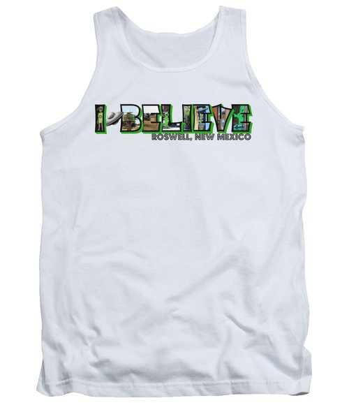 I Believe Roswell New Mexico Big Letter Tank Top