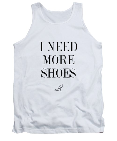 I Need More Shoes Tank Top