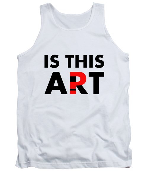 Is This Art Tank Top