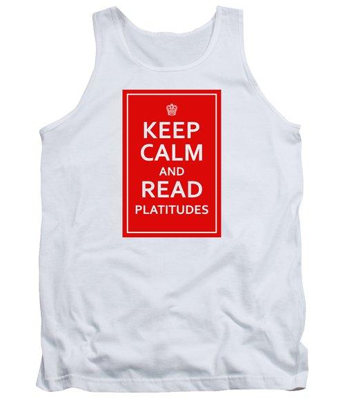 Keep Calm - Read Platitudes Tank Top