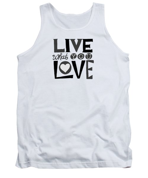 Live What You Love In Black Tank Top