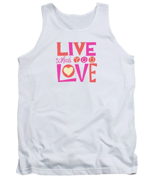 Live What You Love In Colorful Tank Top