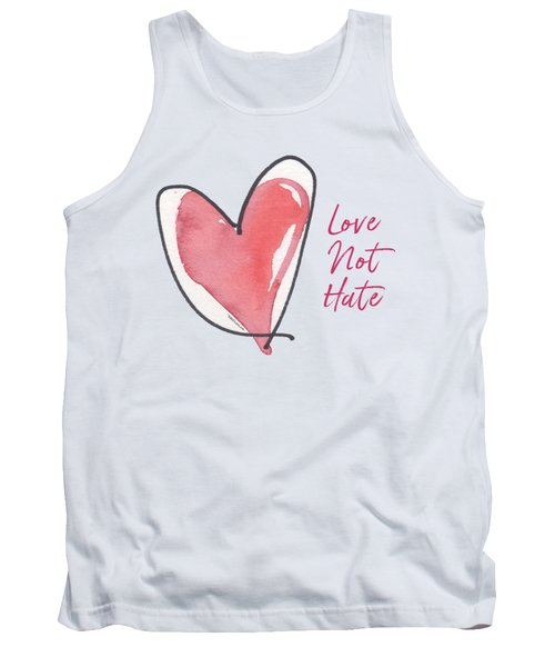 Love Not Hate Tank Top