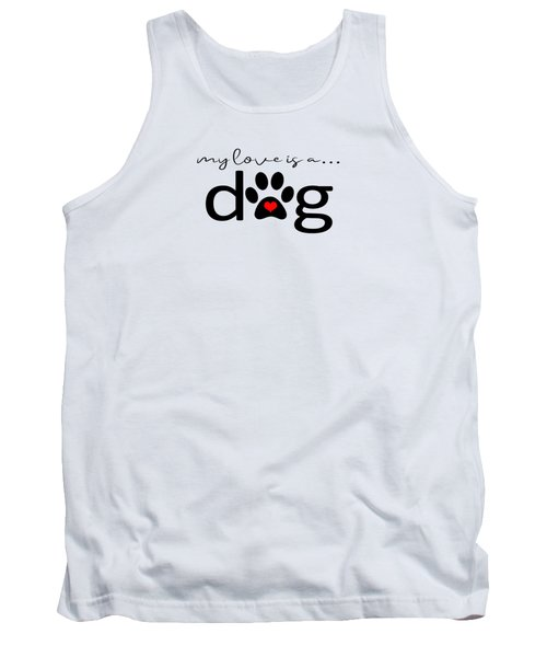 My Love Is A Dog Dog Paw Print Gifts Tank Top