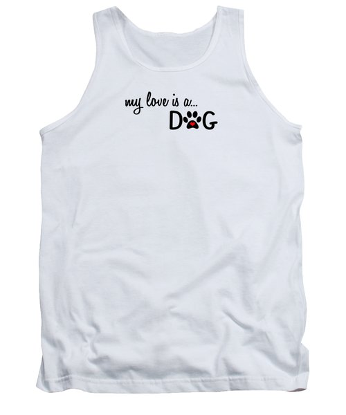 My Love Is A Dog Paw Print Designs Tank Top